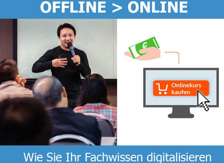 Offline-Geschäft zu Online-Business und Fachwissen digitalisieren